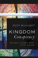 Kingdom Conspiracy: Returning to the Radical Mission of the Local Church eBook