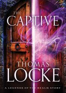 The Captive (Ebook Shorts) (#01 in Legends Of The Realm Series) eBook