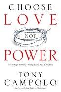 Choose Love Not Power eBook