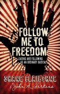 Follow Me to Freedom eBook