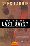 Are These the Last Days? eBook