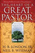 The Heart of a Great Pastor eBook