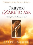 Prayer: Dare to Ask eBook
