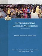 Introducing World Missions - a Biblical, Historical, and Practical Survey (Encountering Mission Series) eBook