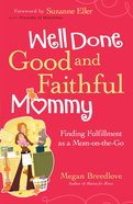 Well Done Good and Faithful Mommy eBook