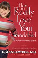 How to Really Love Your Grandchild eBook