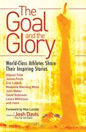 The Goal and the Glory eBook