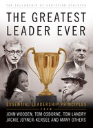 The Greatest Leader Ever (The Fellowship Of Christian Athletics Series) eBook