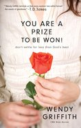 You Are a Prize to Be Won eBook