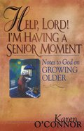 Help, Lord! I'm Having a Senior Moment eBook