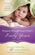 Praying Through Your Child's Early Years eBook
