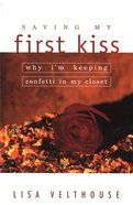Saving My First Kiss eBook