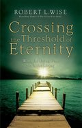 Crossing the Threshold of Eternity eBook