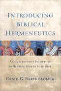 Introducing Biblical Hermeneutics: A Comprehensive Framework For Hearing God in Scripture eBook