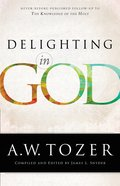 Delighting in God (New Tozer Collection Series) eBook