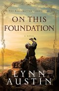 On This Foundation (The Restoration Chronicles Book #3) (#03 in The Restoration Chronicles Series)
