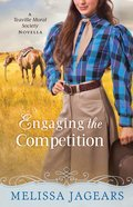 Engaging the Competition (Teaville Moral Society Series) eBook