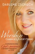 Worship Changes Everything eBook