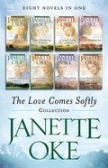 The Love Comes Softly Collection (Love Comes Softly Series) eBook