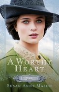 A Worthy Heart (#02 in Courage To Dream Series) eBook