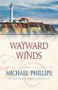 Wayward Winds (#02 in Secrets Of Heathersleigh Hall Series)