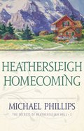 Heathersleigh Homecoming (#03 in Secrets Of Heathersleigh Hall Series) eBook