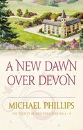 A New Dawn Over Devon (#04 in Secrets Of Heathersleigh Hall Series) eBook