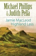 Jamie Macleod - Highland Lass (#01 in The Highland Collection Series)