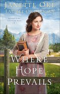 Where Hope Prevails (#03 in Return To The Canadian West Series) eBook