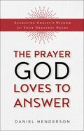 The Prayer God Loves to Answer eBook