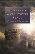 30 Years a Watchtower Slave eBook