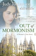 Out of Mormonism eBook