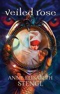 Veiled Rose (#02 in Tales Of Goldstone Woods Series) eBook