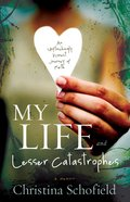 My Life and Lesser Catastrophes eBook