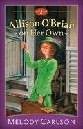 Allison O'brain #02: On Her Own (2-In-1) (#02 in Allison O'Brian On Her Own Series) eBook