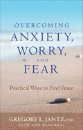 Overcoming Anxiety, Worry, and Fear eBook