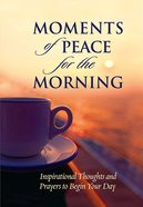 Moments of Peace For the Morning eBook