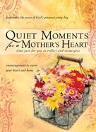 Quiet Moments For a Mother's Heart eBook