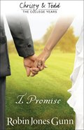 I Promise (#03 in Christy And Todd Series)