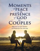 Moments of Peace in the Presence of God For Couples eBook