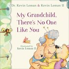 My Grandchild, There's No One Like You eBook