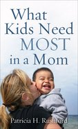 What Kids Need Most in a Mom eBook