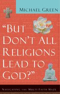 But Don't All Religions Lead to God eBook