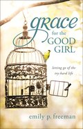 Grace For the Good Girl eBook