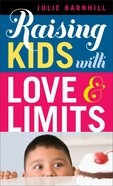 Raising Kids With Love and Limits eBook