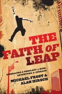 The Faith of Leap: Embracing a Theology of Risk, Adventure & Courage eBook