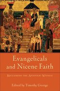 Evangelicals and Nicene Faith eBook