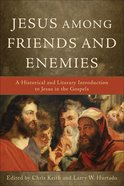 Jesus Among Friends and Enemies eBook