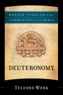 Deuteronomy (Brazos Theological Commentary On The Bible Series)