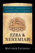 Ezra & Nehemiah (Brazos Theological Commentary On The Bible Series)